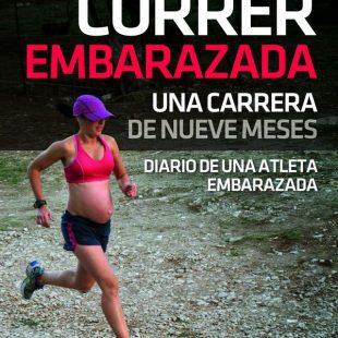 Portada del libro:  Correr embarazada. Una carrera de nueve meses de Maria Luisa Baena Reyes [WEB]