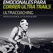 Ultracoaching. Herramientas emocionales para correr ultra trails, por David Roncero
