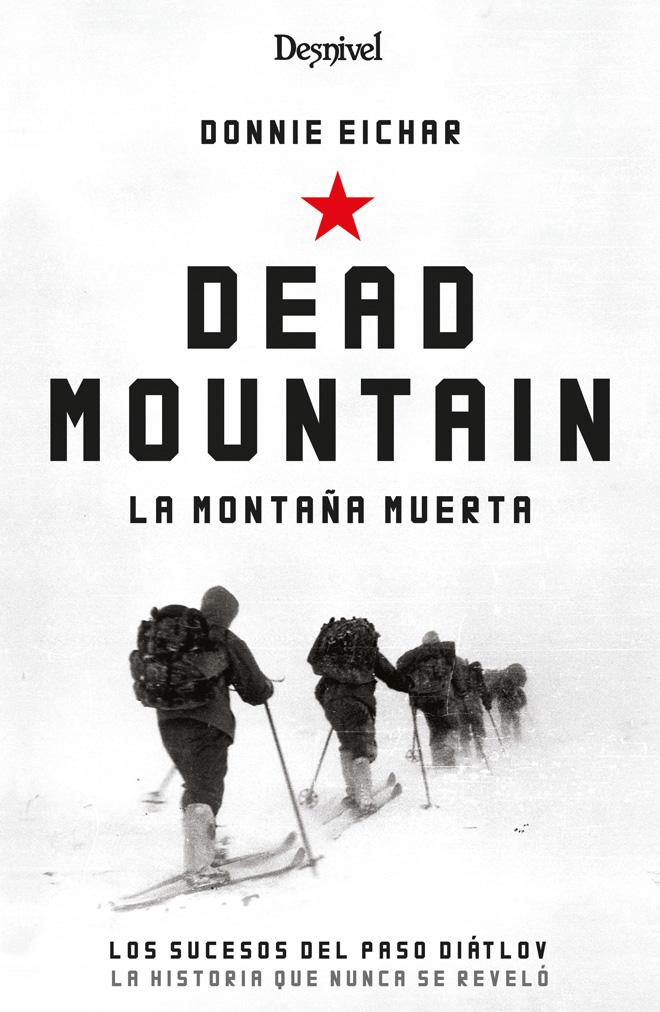 Dead Mountain. La montaña muerta por Donnie Eichar